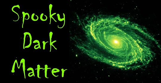 October 31: Dark Matter Day